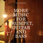 Emil Strandberg - More music for trumpet, guitar and bass