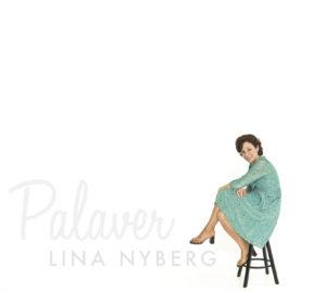 Lina Nyberg Band - Palaver (Moserobie)